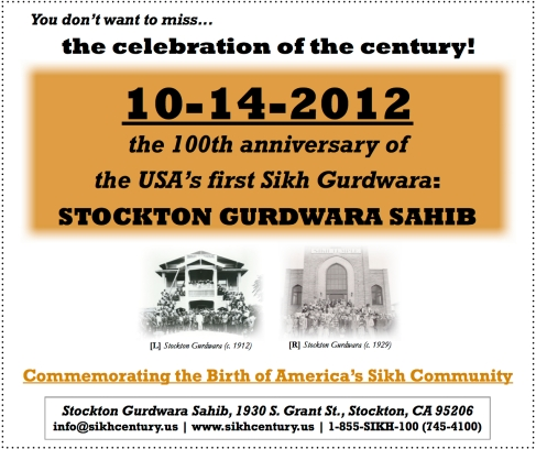 Stockton Gurdwara Centennial Celebration Grande Finale on October 13-14, 2012 (source: Stockton Gurdwara Centennial Celebration)